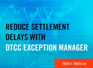 DTCC Exception Manager Webinar