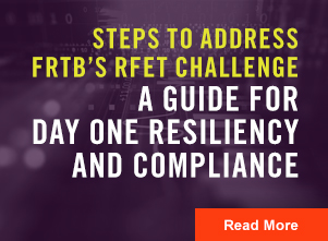 FRTB's Guide for Day One Resiliency and Compliance