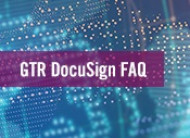GTR DocuSign FAQ