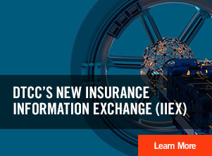 DTCC's New Insurance Exchange (IIEX) - Learn More
