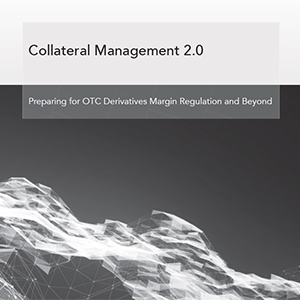 White Paper: Collateral Management 2.0