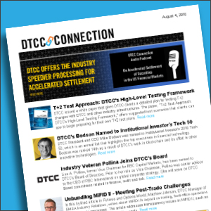 DTCC Connection Readership Survey Reveals Satisfaction