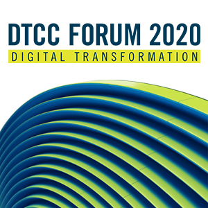 DTCC Forum 2020: Digital Transformation in Public & Private Markets