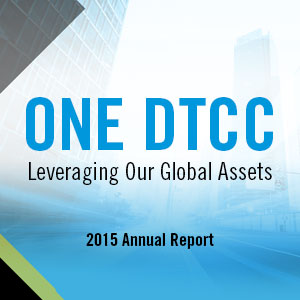 DTCC Issues 2015 Annual Report