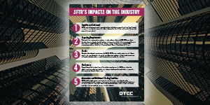 5 Industry Impacts of SFTR That Firms Need to Consider