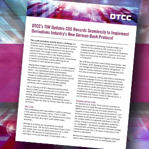 DTCC's TIW Updates CDS Records Seamlessly to Implement Derivatives Industry's New German Bank Protocol