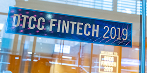 Slideshow: Check Out the Sights from DTCC Fintech 2019
